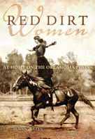 Red Dirt Women - At Home On The Oklahoma Plains by Susan Kate